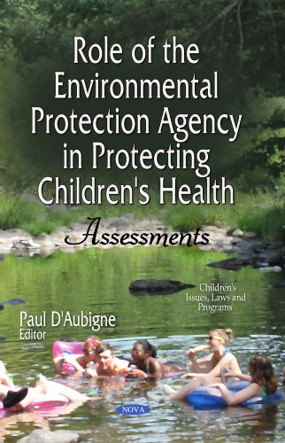 role-of-the-environmental-protection-agency-in-protecting-childrens-health-assessments-childrens-issues-laws-and-programs