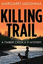 Killing Trail: A Timber Creek K-9 Mystery by…