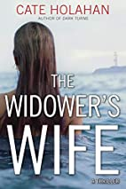 The Widower's Wife: A Thriller by Cate…