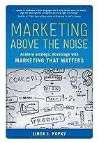 Marketing Above the Noise: Achieve Strategic…
