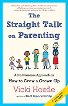 The Straight Talk on Parenting: A…