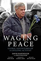 Waging Peace: Global Adventures of a…