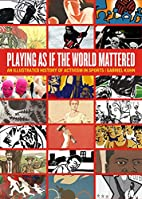 Playing as if the World Mattered: An…
