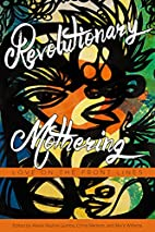 Revolutionary Mothering: Love on the Front…