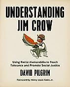 Understanding Jim Crow: Using Racist…