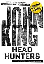 Headhunters by John King