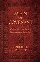 Men of Covenant: Oaths, Covenants, and…
