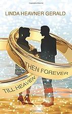 Till Heaven Then Forever by Linda Heavner…