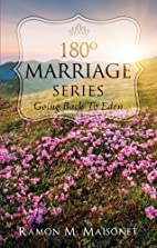 180 Degree Marriage Series; Going Back To…