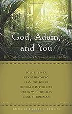 God, Adam, and You: Biblical Creation…