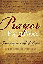 Prayer PathWay: Journeying in a Life of…