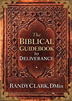 The Biblical Guidebook to Deliverance by…