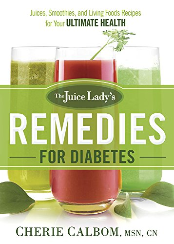 the-juice-ladys-remedies-for-diabetes-juices-smoothies-and-living-foods-recipes-for-your-ultimate-health
