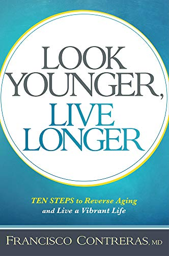 look-younger-live-longer-10-steps-to-reverse-aging-and-live-a-vibrant-life