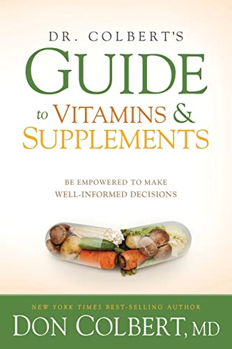 dr-colberts-guide-to-vitamins-and-supplements-be-empowered-to-make-well-informed-decisions