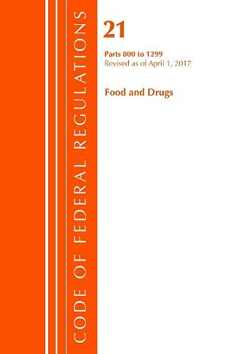 code-of-federal-regulations-title-21-food-and-drugs-800-1299-revised-as-of-april-1-2017