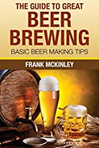 The Guide To Great Beer Brewing: Basic Beer…