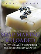 Soap Making Reloaded: How To Make A Soap…