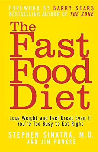 the-fast-food-diet-lose-weight-and-feel-great-even-if-youre-too-busy-to-eat-right