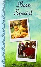Born special by Rhea B Woodruff
