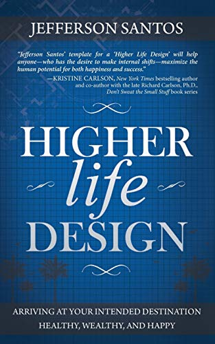 higher-life-design-arriving-at-your-intended-destination-healthy-wealthy-and-happy
