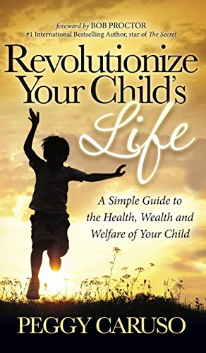 revolutionize-your-childs-life-a-simple-guide-to-the-health-wealth-and-welfare-of-your-child