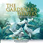 The Gardener's Helpers (Morgan James Kids)…