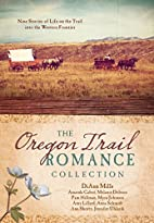 Oregon Trail Romance Collection: 9 Stories…