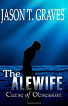 The Alewife by Jason Graves