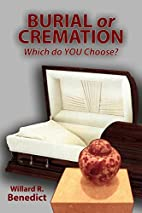 Burial or Cremation - Which do YOU Choose?…
