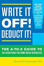 Write It Off! Deduct It!: The A-to-Z Guide…
