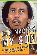 Bob Marley, My Son by Cedella Marley Booker