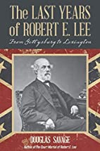 The Last Years of Robert E. Lee: From…