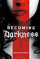 Becoming Darkness by Lindsay Francis…