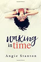 Waking in Time by Angie Stanton