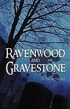 Ravenwood and Gravestone by Doug Robbins