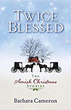 Twice Blessed: Two Amish Christmas Stories…