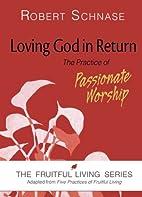 Loving God in Return: The Practice of…