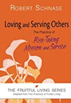 Loving and Serving Others: The Practice of…