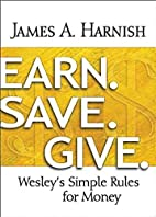 Earn. Save. Give.: Wesley's Simple Rules for…