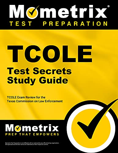 tcole-test-secrets-study-guide-tcole-exam-review-for-the-texas-commission-on-law-enforcement-mometrix-secrets-study-guides