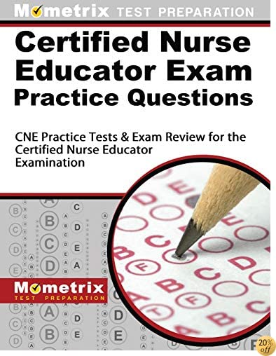 TCertified Nurse Educator Exam Practice Questions: CNE Practice Tests & Exam Review for the Certified Nurse Educator Examination