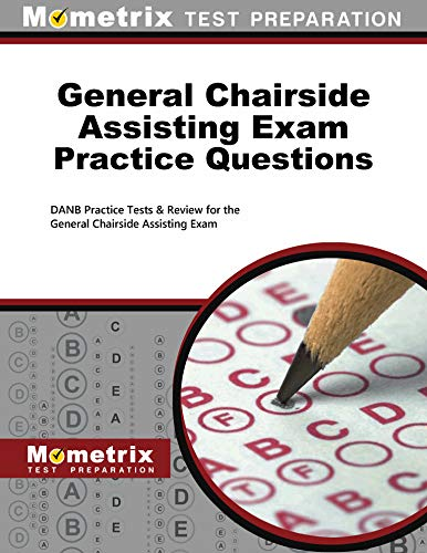general-chairside-assisting-exam-practice-questions-danb-practice-tests-review-for-the-general-chairside-assisting-exam