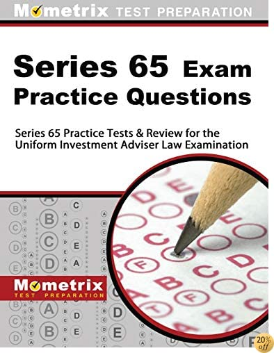 TSeries 65 Exam Practice Questions: Series 65 Practice Tests & Review for the Uniform Investment Adviser Law Examination