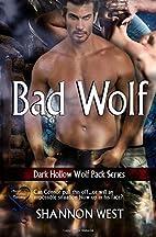 Bad Wolf (Dark Hollow Wolf Pack Book 12) by…