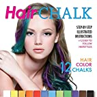 Hair Chalk: Step-by-Step illustrated…