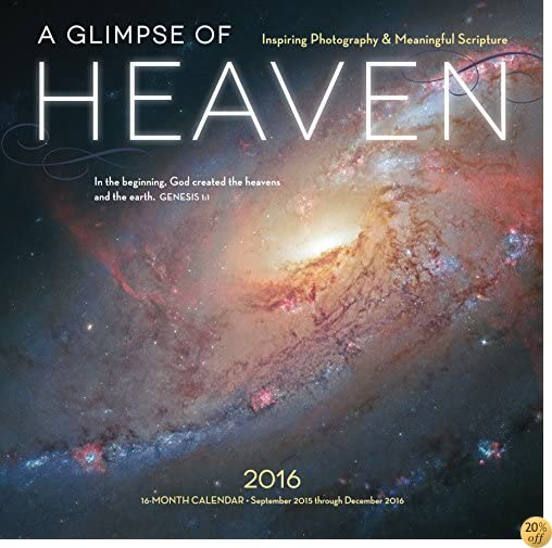 TA Glimpse of Heaven 2016: Biblical Words of Inspiration and Images from the Hubble Telescope