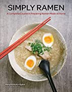 Simply Ramen: A Complete Course in Preparing…