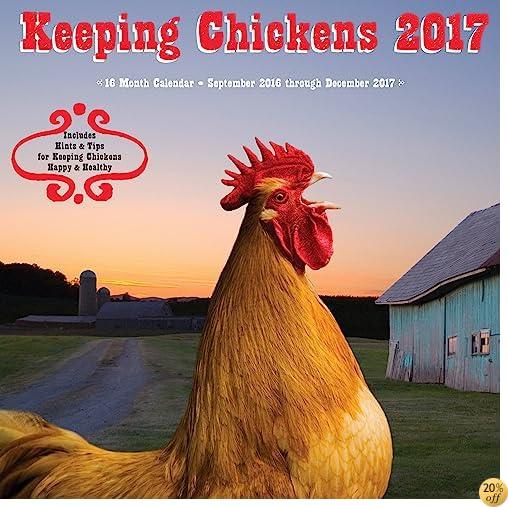 TKeeping Chickens 2017: 16-Month Calendar September 2016 through December 2017