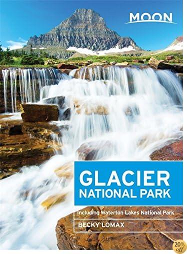TMoon Glacier National Park: Including Waterton Lakes National Park (Moon Handbooks)